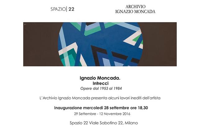 Ignazio Moncada. Intrecci. Opere dal 1953 al 1984, SPAZIO 22, Milano