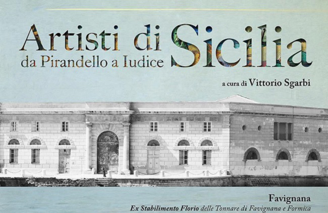 Artisti di Sicilia da Pirandello a Iudice, Favignana-Palermo