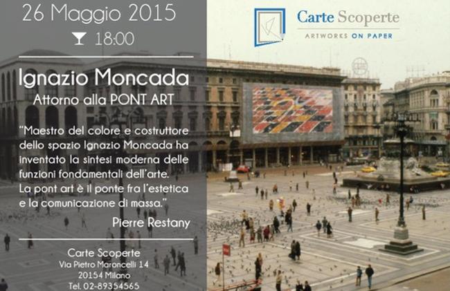 Ignazio Moncada. Attorno alla Pont Art, Galleria Carte Scoperte, Milano