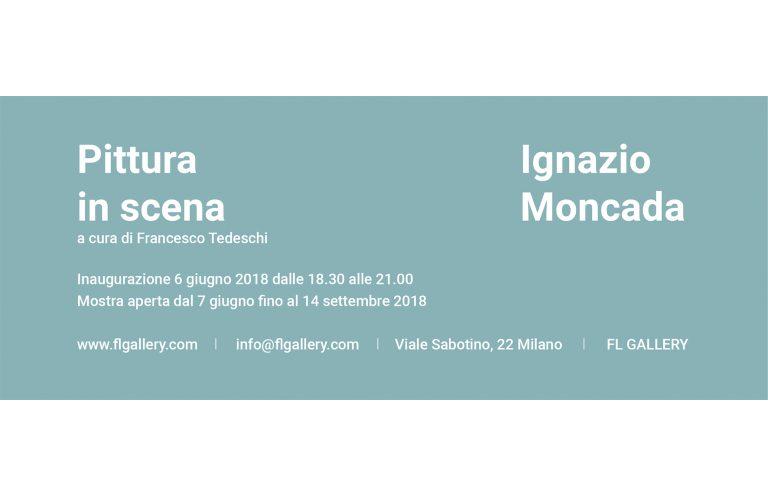 Ignazio Moncada. Pittura in scena. FL Gallery, Milano