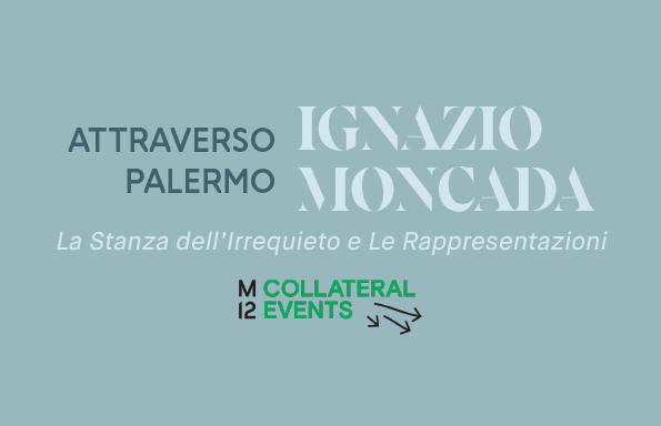 Ignazio Moncada. Attraverso Palermo. MANIFESTA12